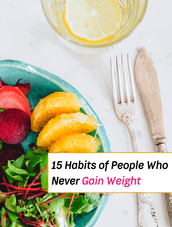 15 Habits of People Who Never Gain Weight - Everything Abode