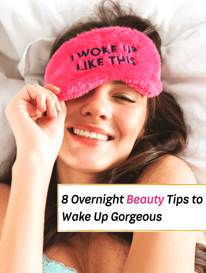 8 Overnight Beauty Tips to Wake Up Irresistible - Everything Abode