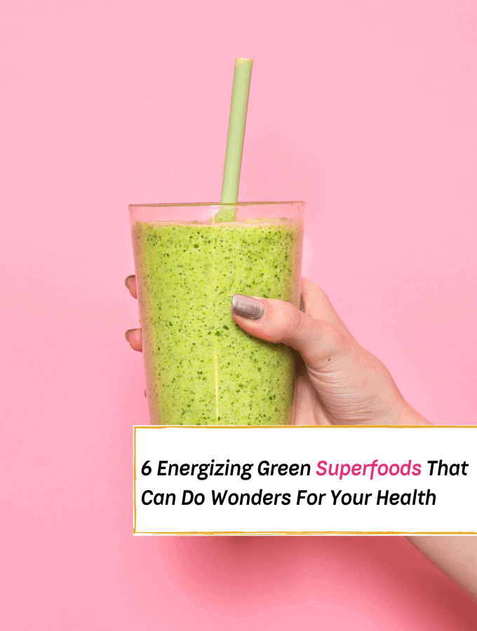 6 Energizing Green Superfoods That Can Do Wonders For Your Health -- Everything Abode