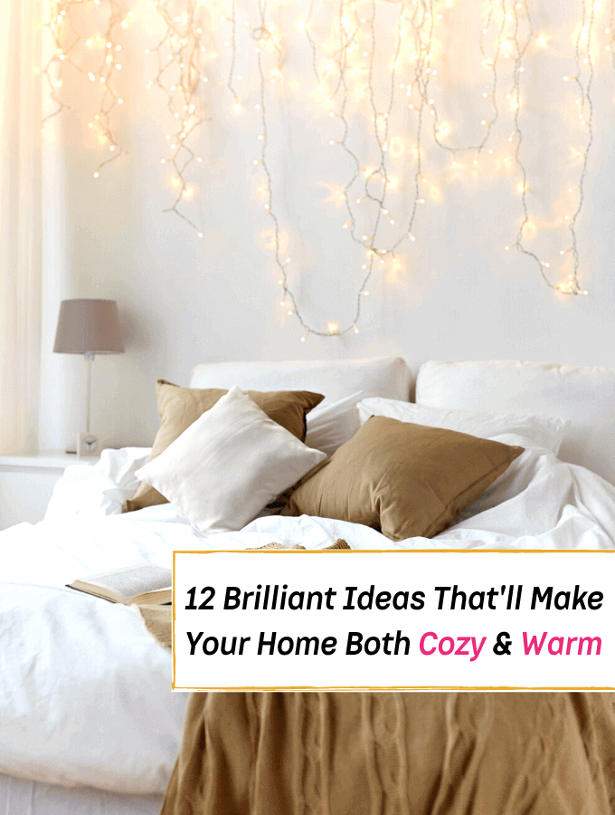 12 Brilliant Ideas To Make Your Home Cozy And Warm --- Everything Abode