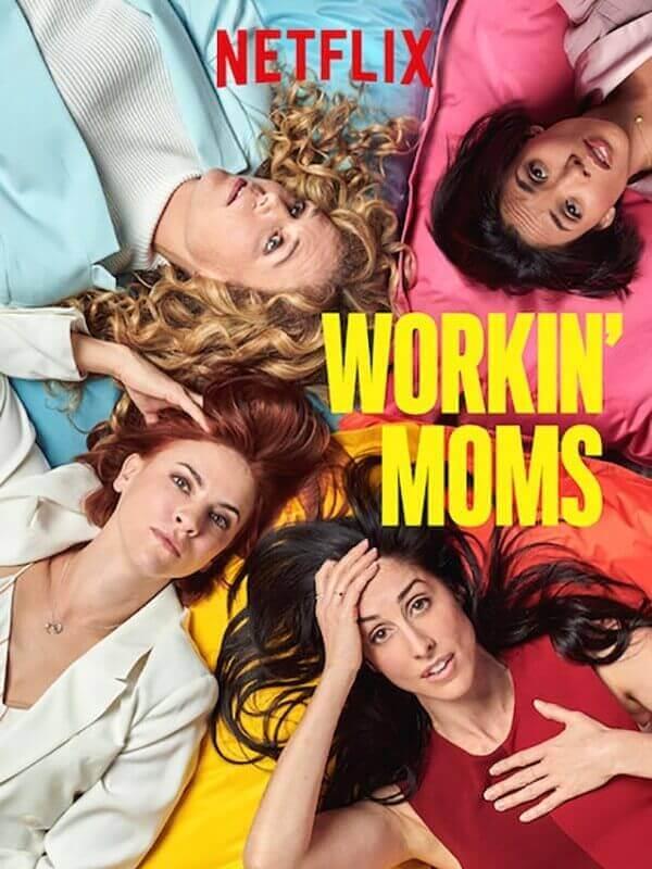 Workin' Moms. Inspiring Netflix Show - Everything Abode
