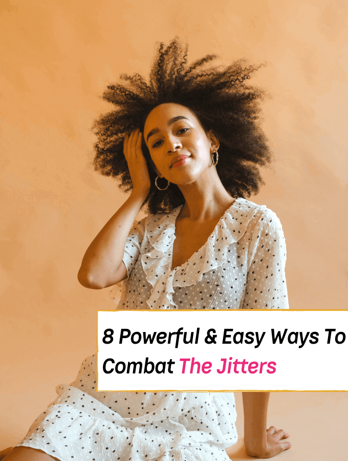 8 Powerful & Easy Ways To Combat The Jitters -- Everything Abode
