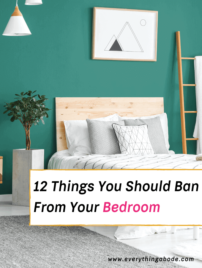 12 Things You Should Ban From Your Bedroom