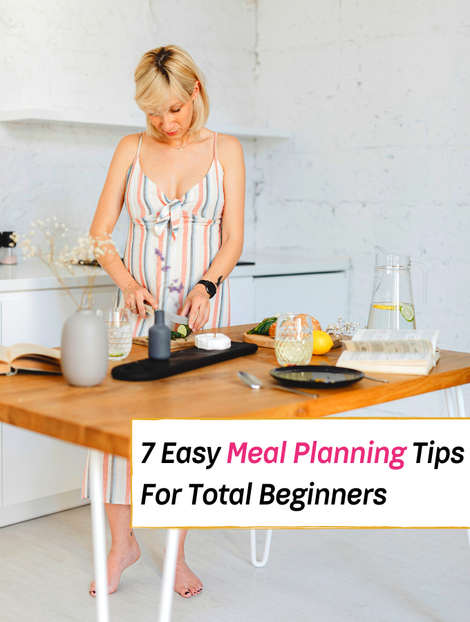 7 Easy Meal Planning Tips For Total Beginners - meal planning for beginners