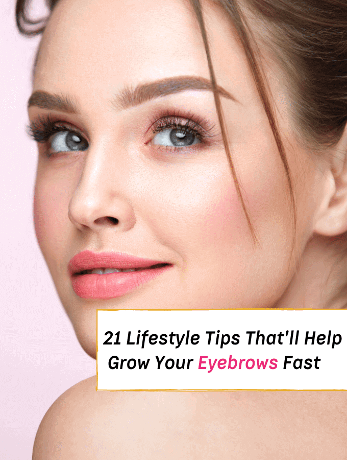 How to Grow Your Eyebrows Fast 21 Lifestyle Tips That Work - Everything Abode