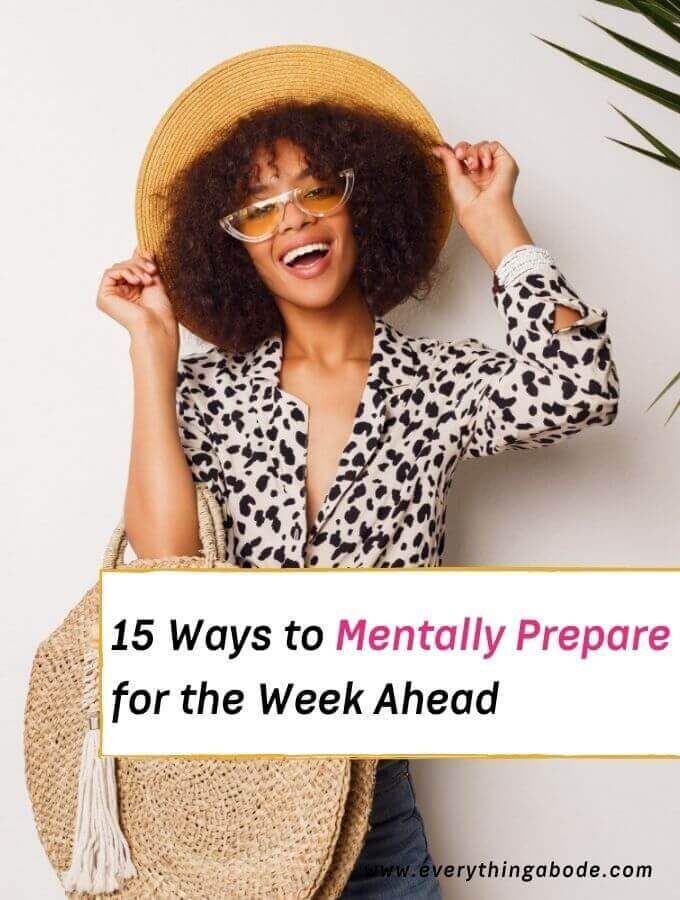 mentally prepare, prepare for the week, get mentally ready for the week