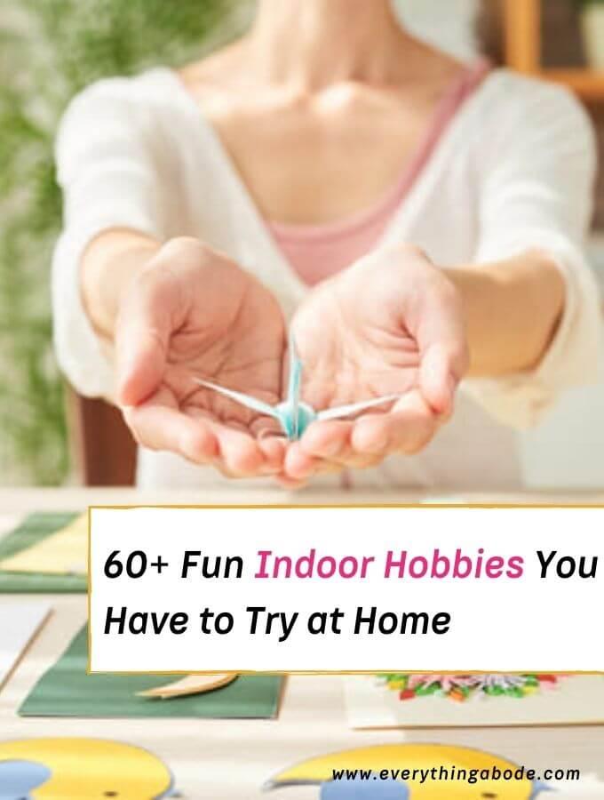 indoor hobbies, fun indoor hobbies, indoor winter hobbies, best indoor hobbies