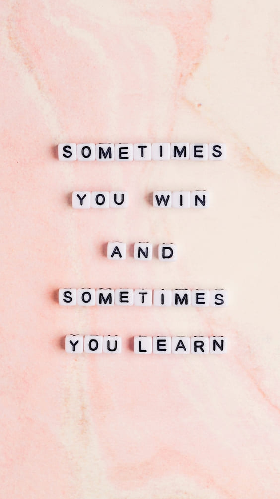 sometimes you win and sometimes you learn quote wallpaper