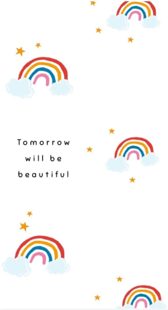 Tomorrow will be beautiful quote wallpaper