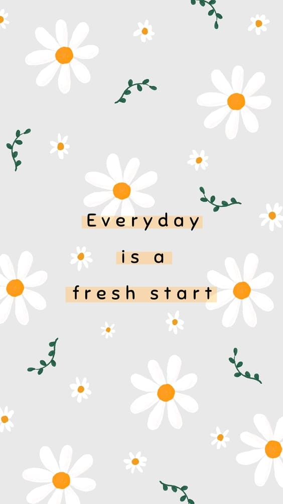everyday is a fresh start quote background wallpaper