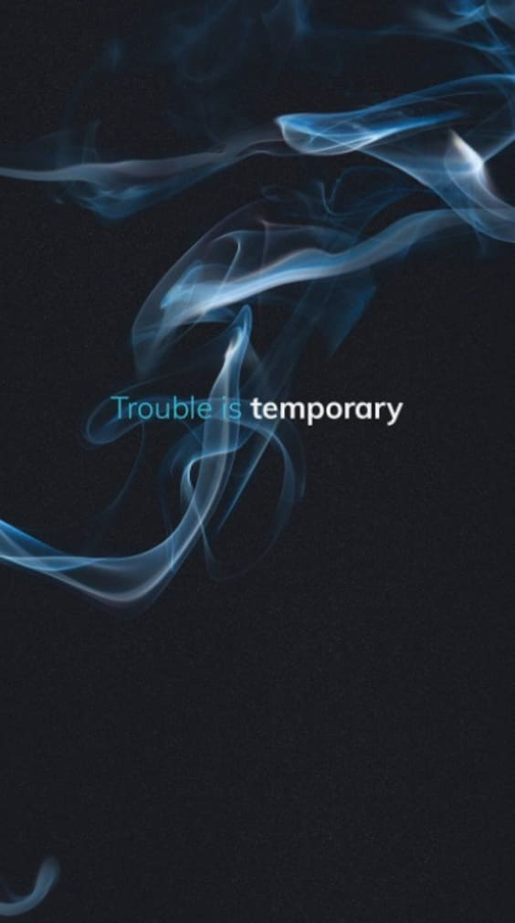 trouble is temporary black mobile wallpaper